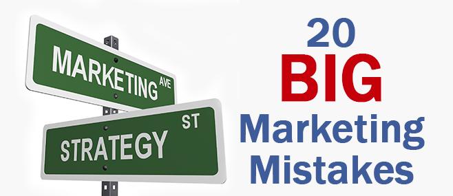 20 Big Marketing Mistakes